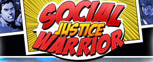 Are you a Social Justic warior