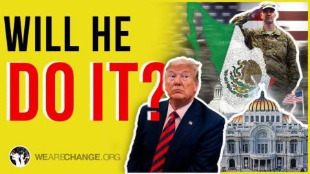 Is the US Going to War With Mexico to Fight the CIA Cartel?
