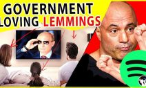They Want You To Hate Joe Rogan, Begging For More Government!